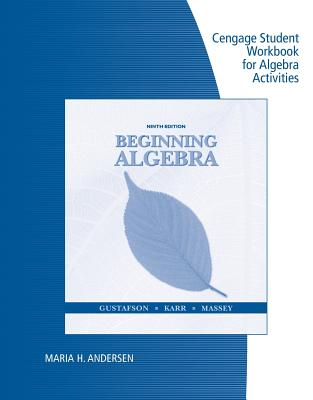 Student Workbook for Beginning Algebra, 9th - Gustafson, R David, and Karr, Rosemary, and Massey, Marilyn