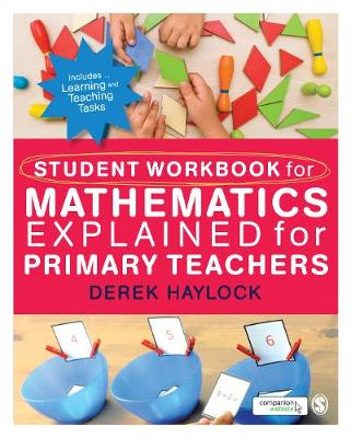 Student Workbook for Mathematics Explained for Primary Teachers - Haylock, Derek, and Manning, Ralph