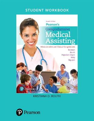 Student Workbook for Pearson's Comprehensive Medical Assisting: Administrative and Clinical Competencies - Beaman, Nina, and Routh, Kristiana, and Papazian-Boyce, Lorraine