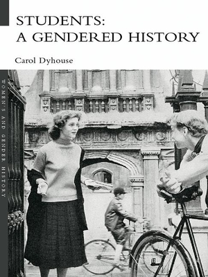 Students: Gendered History - Dyhouse, Carol