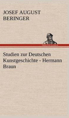 Studien Zur Deutschen Kunstgeschichte - Hermann Braun - Beringer, Josef August