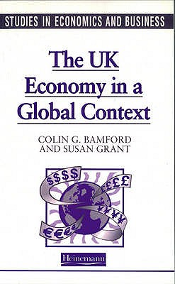 Studies in Economics and Business: The UK in a Global Context - Bamford, Colin, and Grant, Susan