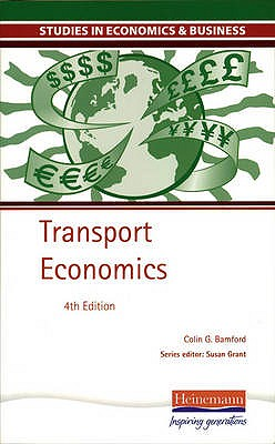 Studies in Economics and Business: Transport Economics - Bamford, Colin (Editor)