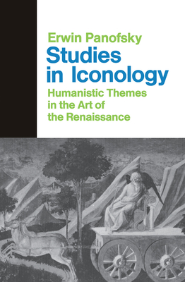 Studies In Iconology: Humanistic Themes In The Art Of The Renaissance - Panofsky, Erwin