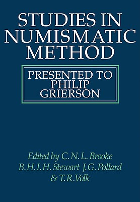 Studies in Numismatic Method: Presented to Philip Grierson - Brooke, C N L (Editor), and Stewart, B H I H (Editor), and Pollard, J G (Editor)