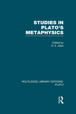 Studies in Plato's Metaphysics - Allen, R. E. (Editor)