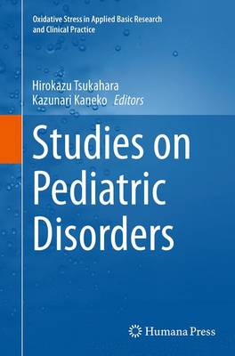 Studies on Pediatric Disorders - Tsukahara, Hirokazu (Editor)