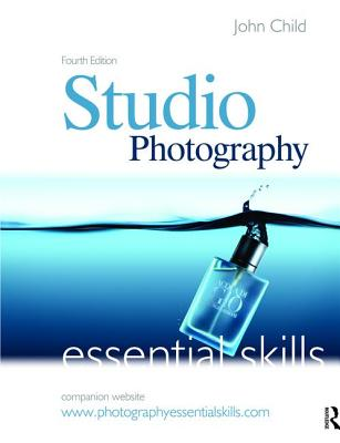 Studio Photography: Essential Skills - Child, John