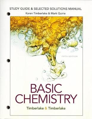 Study Guide and Selected Solutions Manual for Basic Chemistry - Timberlake, Karen C.