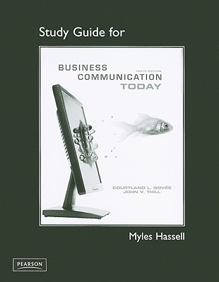 Study Guide for Business Communication Today - Bovee, Courtland L.