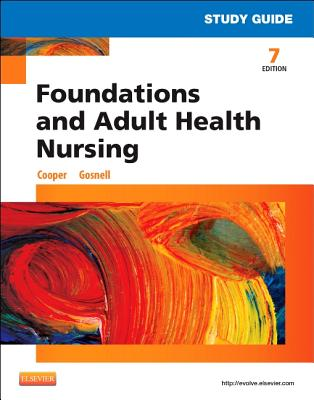 Study Guide for Foundations and Adult Health Nursing - Gosnell, Kelly, and Cooper, Kim
