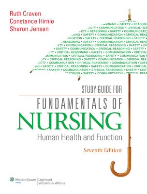 Study Guide for Fundamentals of Nursing: Human Health and Function - Craven, Ruth F, Edd, RN, and Hirnle, Constance J, MN, RN, and Jensen, Sharon, MN, RN