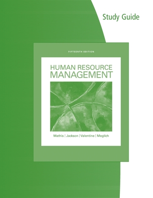 Study Guide for Mathis/Jackson/Valentine/Meglich's Human Resource Management, 15th - Mathis, Robert L, and Jackson, John H, and Valentine, Sean R