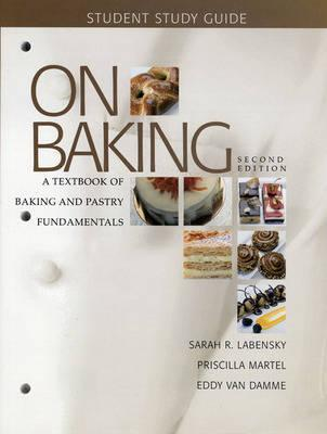 Study Guide for on Baking: A Textbook of Baking and Pastry Fundamentals - Labensky, Sarah R