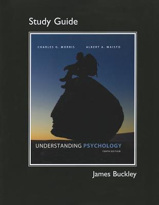 Study Guide for Understanding Psychology - Morris, Charles G., and Maisto, Albert A