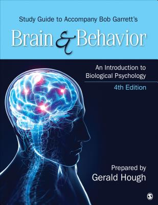 Study Guide to Accompany Bob Garrett's Brain & Behavior: An Introduction to Biological Psychology - Garrett, Bob