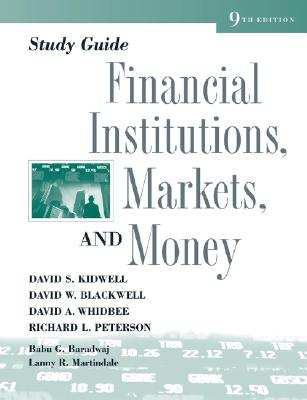 Study Guide to Accompany Financial Institutions, Markets and Money - Kidwell, David S, and Peterson, Richard L, Ph.D., and Blackwell, David W