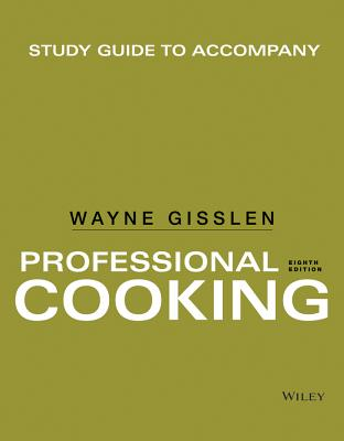 Study Guide to accompany Professional Cooking - Gisslen, Wayne