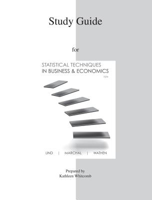 Study Guide to Accompany Statistical Techniques in Business & Economics 15e - Lind, Douglas A