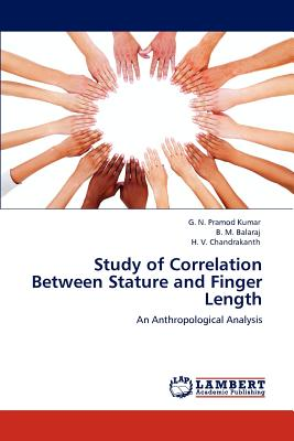 Study of Correlation Between Stature and Finger Length - Pramod Kumar, G N, and Balaraj, B M, and Chandrakanth, H V
