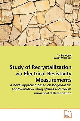 Study of Recrystallization Via Electrical Resistivity Measurements - Vajpai, Sanjay