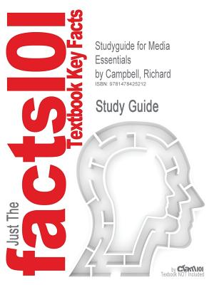 Studyguide for Media Essentials by Campbell, Richard, ISBN 9780312590857 - Campbell, Richard, and Cram101 Textbook Reviews