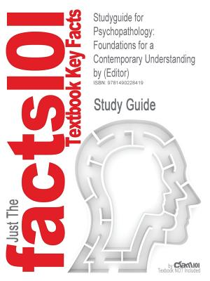Studyguide for Psychopathology: Foundations for a Contemporary Understanding by (Editor), - Cram101 Textbook Reviews