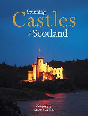 Stunning Castles of Scotland - Wallace, Graeme