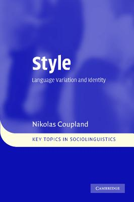 Style: Language Variation and Identity - Coupland, Nikolas
