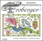Stylus Phantasticus: Music by Froberger