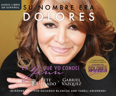 Su Nombre Era Dolores (Her Name Was Dolores): La Jenn Que Yo Conoci (the Jenn I Knew) - Salgado, Pete