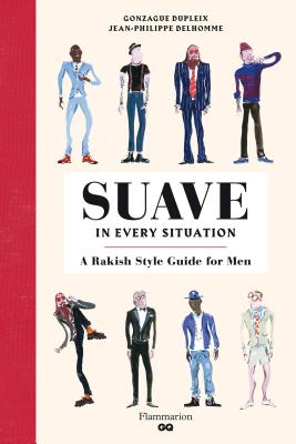 Suave in Every Situation: A Rakish Style Guide for Men -