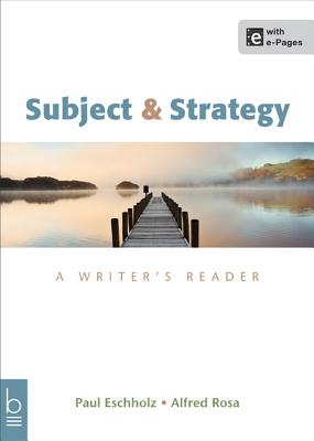 Subject & Strategy: A Writer's Reader - Eschholz, Paul, and Rosa, Alfred