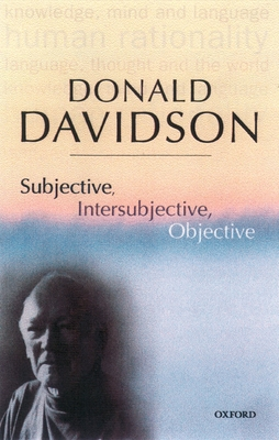 Subjective, Intersubjective, Objective - Davidson, Donald