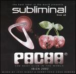 Subliminal Live at Pacha, Ibiza 2002 [Bonus DVD]