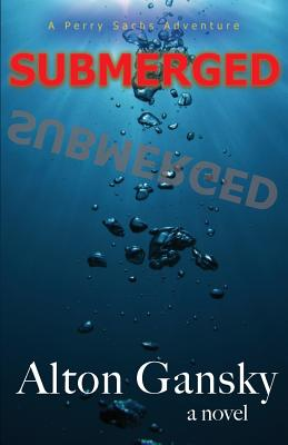 Submerged - Gansky, Alton L