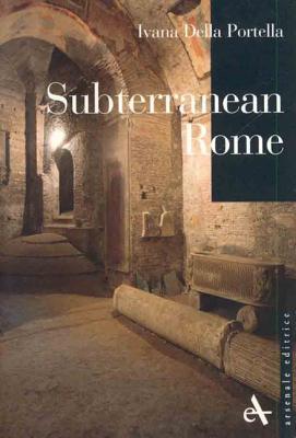 Subterranean Rome - Portella, Ivana Della