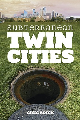 Subterranean Twin Cities - Brick, Greg