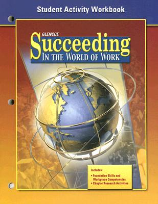 Succeeding in the World of Work Student Activity Workbook - McGraw-Hill Education
