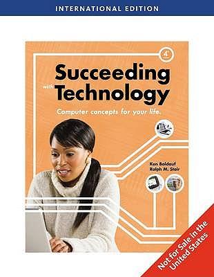 Succeeding with Technology - Baldauf, Kenneth, and Stair, Ralph M.