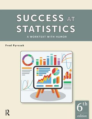 Success at Statistics: A Worktext with Humor - Pyrczak, Fred