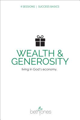 Success Basics on Wealth and Generosity: Live in God's Economy - Jones, Beth