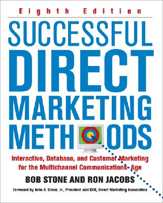 Successful Direct Marketing Methods: Interactive, Database, and Customer-Based Marketing for Digital Age - Stone, Bob, and Jacobs, Ron