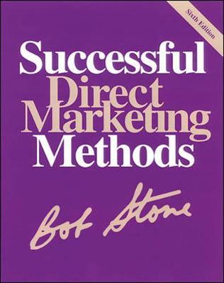 Successful Direct Marketing Methods - Stone, Bob, and Stone, Robert B, PH.D.