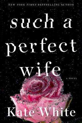 Such a Perfect Wife - White, Kate
