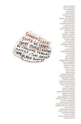 Sudden Flash Youth: 65 Short-Short Stories - Perkins-Hazuka, Christine (Editor), and Hazuka, Tom (Editor), and Budman, Mark (Editor)