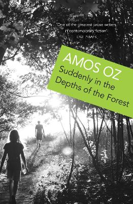 Suddenly In the Depths of the Forest - Oz, Amos, and Silverston, Sondra (Translated by)