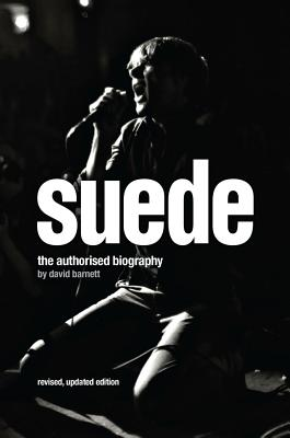 Suede: The Authorised Biography - Barnett, David
