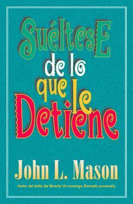 Sueltese de Lo Que Le Detiene - Mason, John