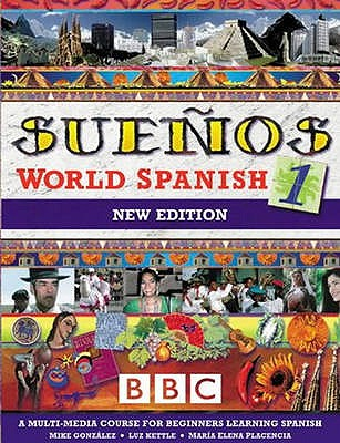 SUENOS WORLD SPANISH 1 COURSEBOOK NEW EDITION - Gonzalez, Mike, and Kettle, Luz, and Placencia, Maria Elena